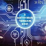 Rekomendasi Antivirus Gratis Terbaik Tahun 2021