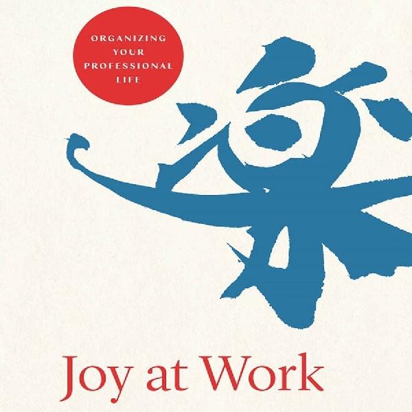 Rekomendasi Buku: Rahasia Menemukan Lebih Banyak Sukacita di Tempat Kerja