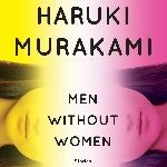 """Bebaskan Imajinasi dan Kesedihan Lewat Buku """"Men Without Women"""""""