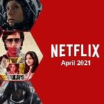 Simak 12 Film Baru Terbaik Netflix bulan April 2021