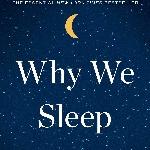 "Ketahui Pentingnya Kualitas Tidur bersama Walker Lewat Buku ""Why We Sleep"""