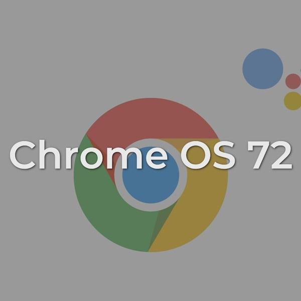 Update Chrome OS 72 Meluncur, Ada Apa Saja?
