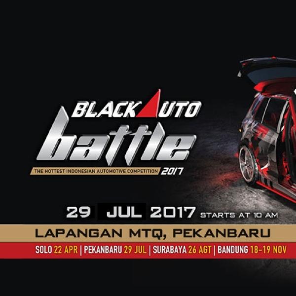 BlackAuto Battle 2017 - Siap Jamah Kota PekanBaru Akhir pekan ini