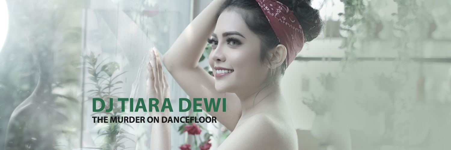 DJ Tiara Dewi -The Murder On Dancefloor-