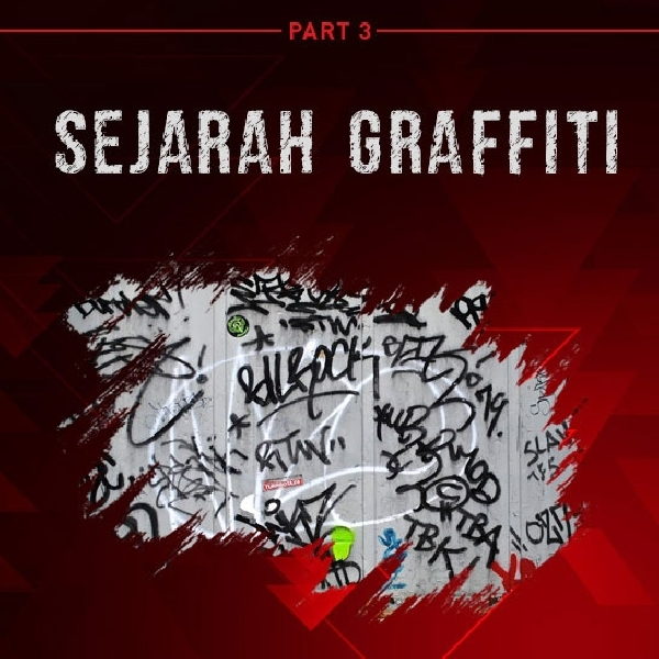Sejarah Graffiti Part 3