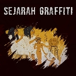 Sejarah Graffiti Part 1