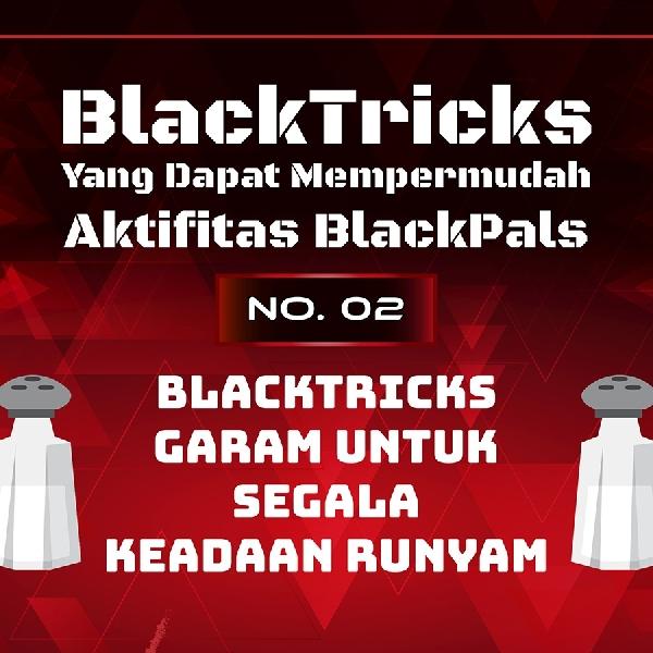 BlackTricks Yang Dapat Mempermudah Aktifitas BlackPals (02)