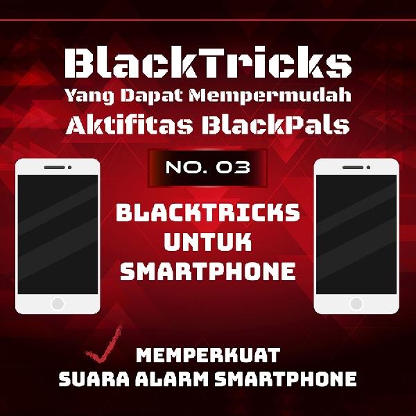 BlackTricks Yang Dapat Mempermudah Aktifitas BlackPals [03]