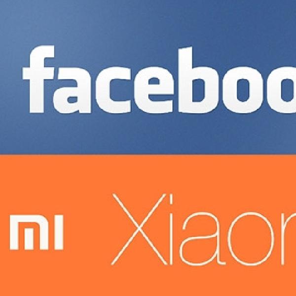 Facebook dan Xiaomi Ketahuan Diskusikan Investasi Smartphone