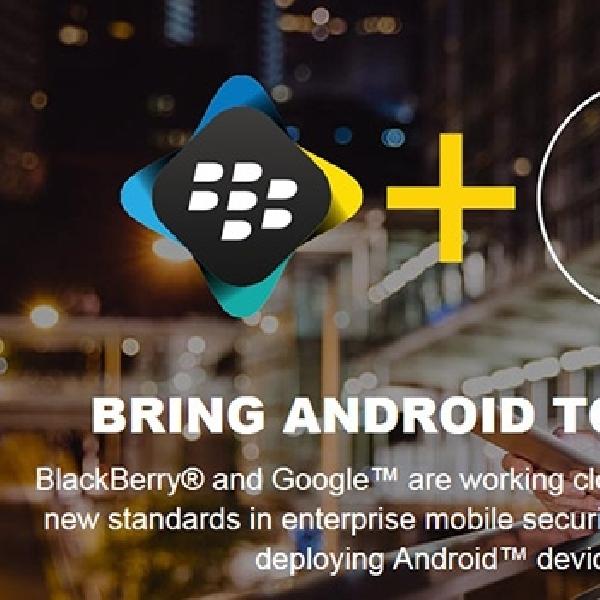 BlackBerry dan Google Fokus Kembangkan Android